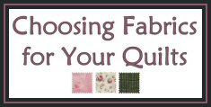 Choosing Fabrics for Your Quilts