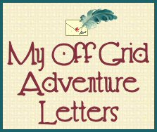 My Off Grid Adventure Letters