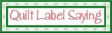 Printable Quilt Label Saying